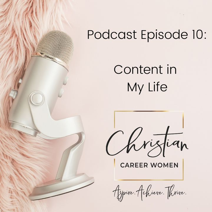 Episode 10: Content in My Life