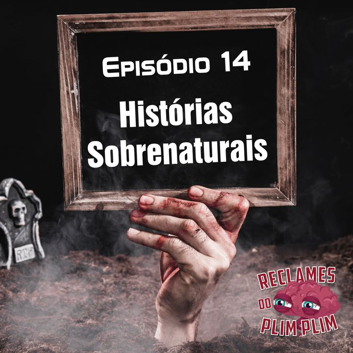 Episódio 14 - Histórias Sobrenaturais - Reclames do Plim Plim