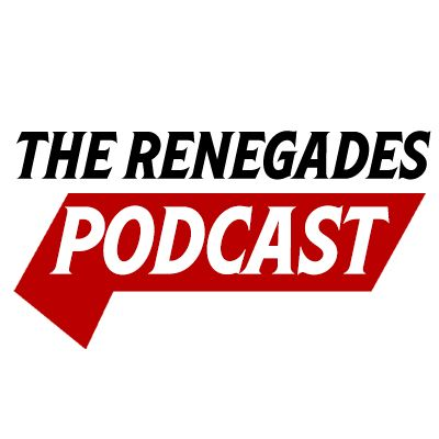The Renegades Podcast Episode 6