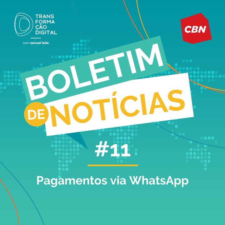 Transformação Digital CBN - Boletim de Notícias #11 - Pagamentos via WhatsApp