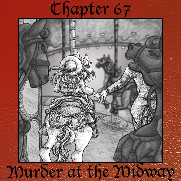 Chapter 67: Murder at the Midway