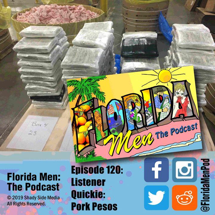 120 - Listener Quickie: Pork Pesos