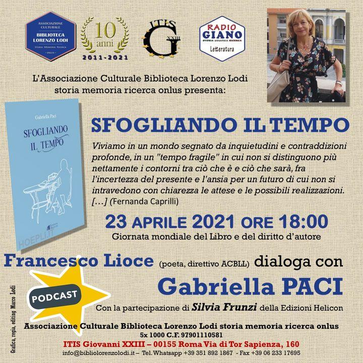 Francesco Lioce (poeta, direttivo ACBLL)  dialoga con Gabriella PACI ! Sfogliando il tempo