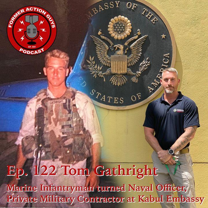 Ep. 122 - Thomas Gathright - Marine Infantryman, Naval Officer, Kabul Evac Participant