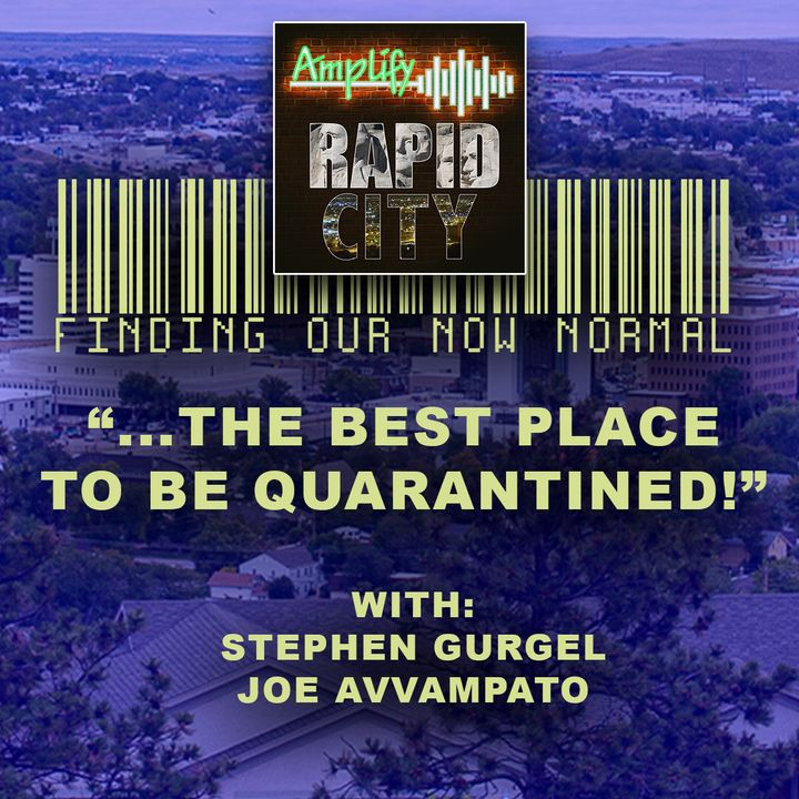 """EPISODE #32:  """"THE BEST PLACE TO BE QUARANTINED!"""" with Stephen Gurgel and Joe Avvampato"""