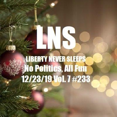 No Politics, All Fun 12/23/19 Vol. 7 #233