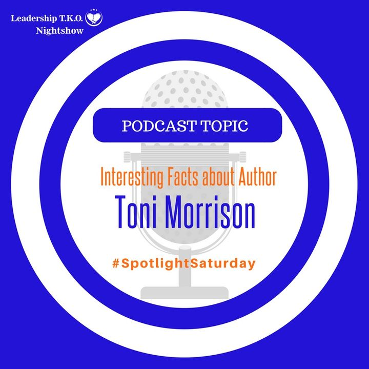 Interesting Facts About Author Toni Morrison   Lakeisha McKnight
