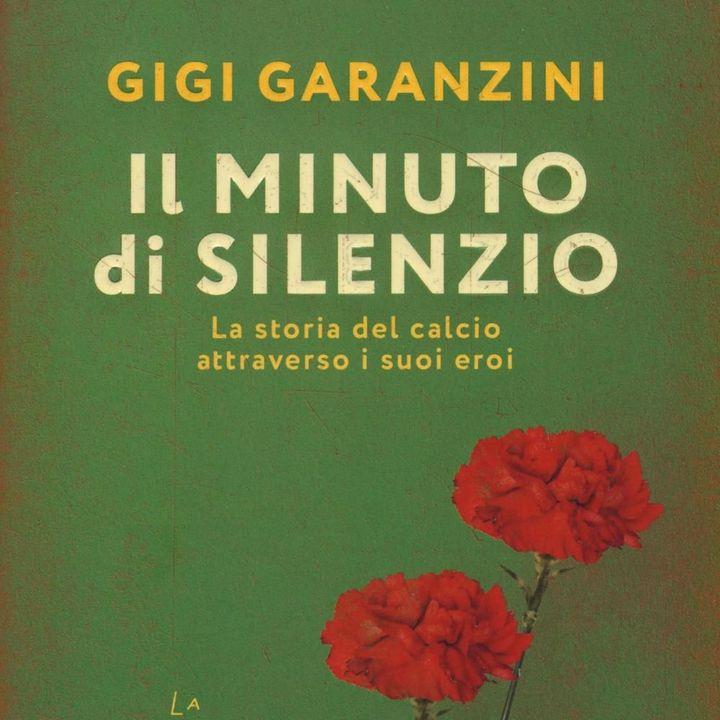 """Gigi Garanzini """"Il minuto di silenzio"""""""