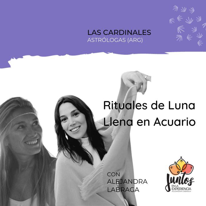 Ep. 068 - Rituales de luna llena en acuario con Las Cardinales