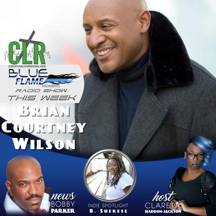Blue Flame Radio - Brian Courtney Wilson