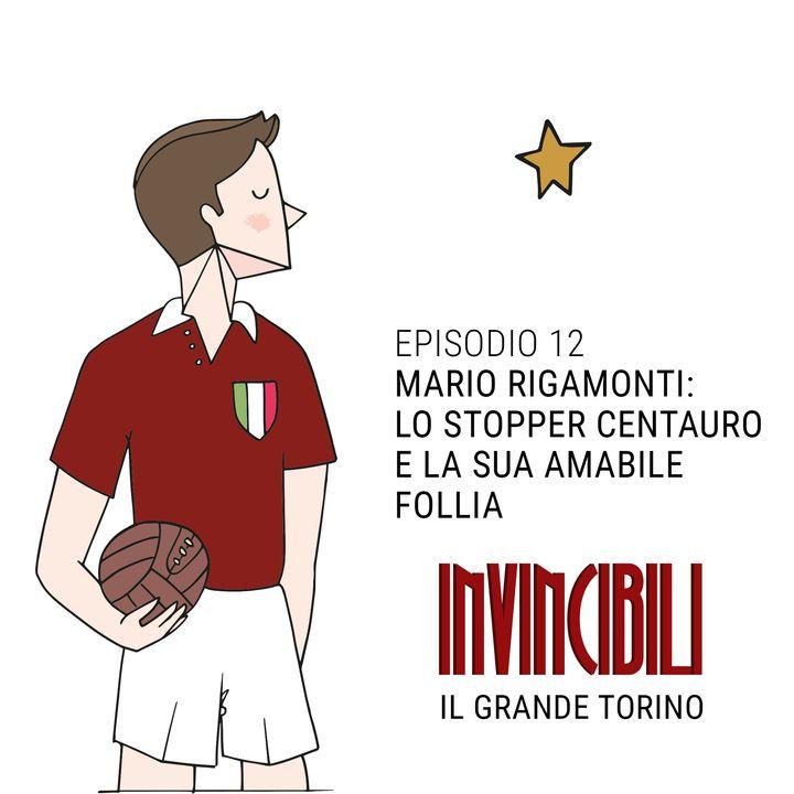Ep.12 - Mario Rigamonti: lo stopper centauro e la sua amabile follia
