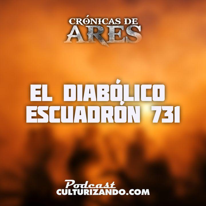 E1 • El diabólico Escuadrón 731 • Historia Bélica