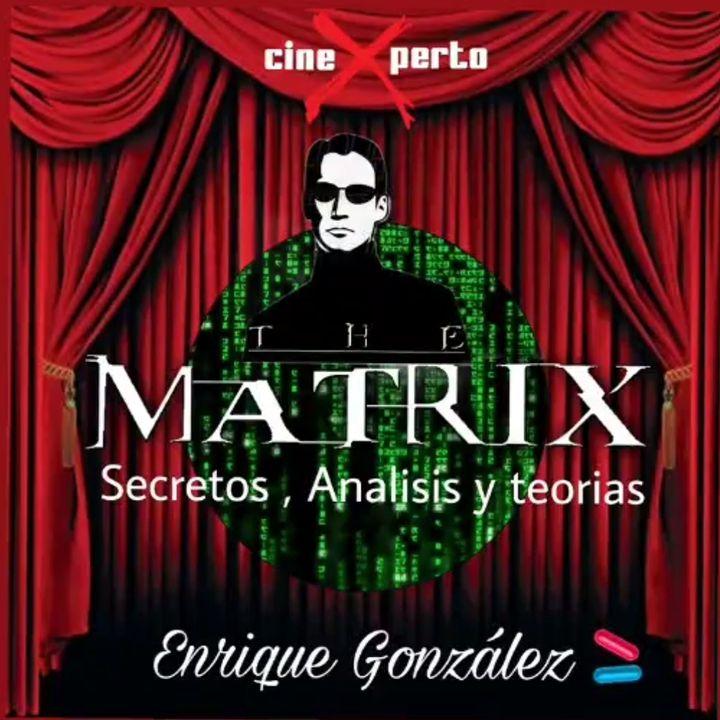 """CineXperto """"Matrix secretos , análisis y teorias sobre las películas."""