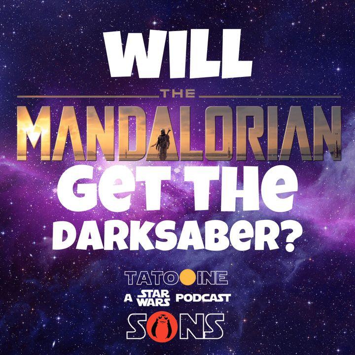 Will The Mandalorian Get The Darksaber?