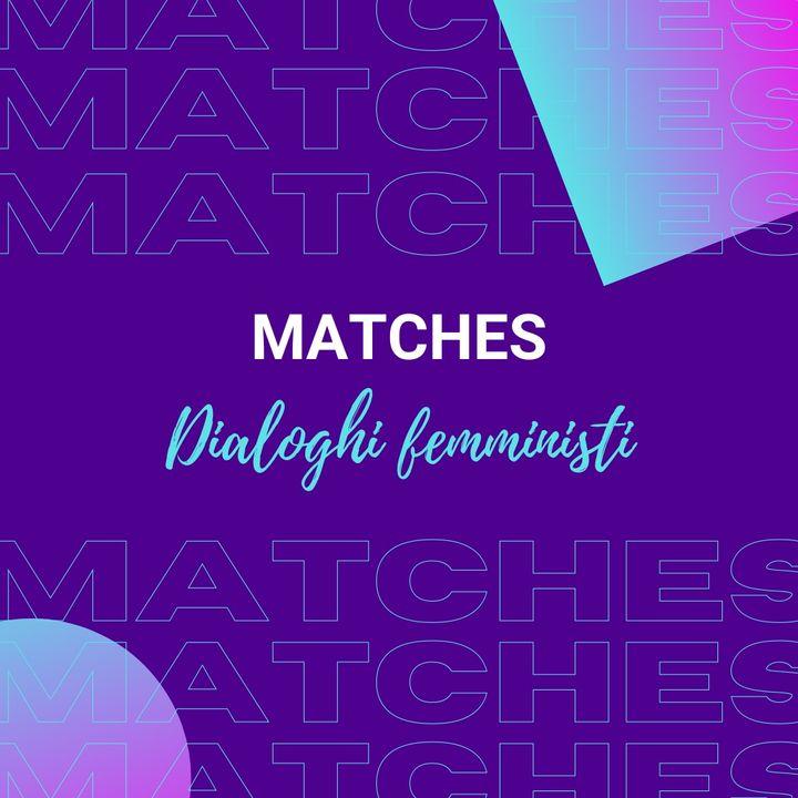 MATCHES - Dialoghi femministi