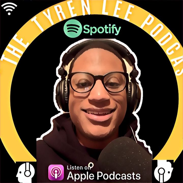 The Tyren Lee Podcast