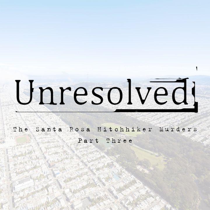 The Santa Rosa Hitchhiker Murders (Part Three)