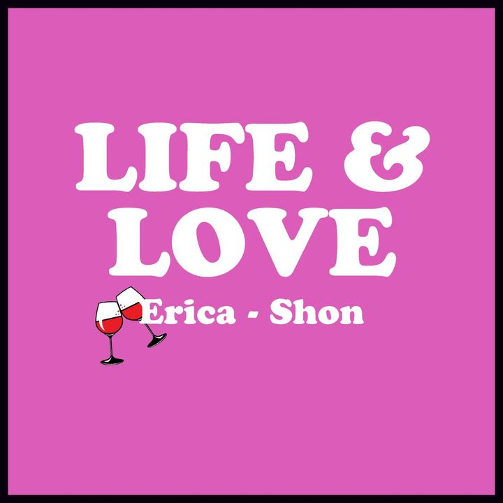 Life and Love EP 35 - We chillin