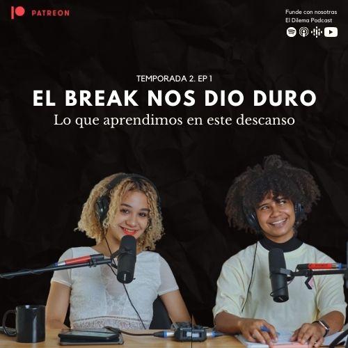 El break nos dio duro T2- EP01