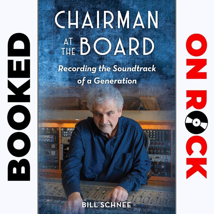 """Episode 9   Bill Schnee [""""Chairman at the Board: Recording the Soundtrack of a Generation""""]"""