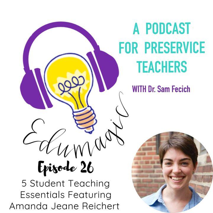 Five student teaching essentials with Amanda Reichert - 26