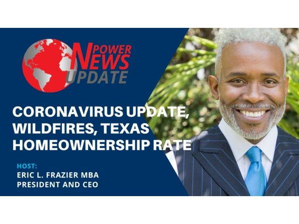 Power News Update with Eric L. Frazier MBA: Coronavirus Update, Wildfires