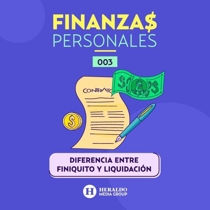 Finiquito y Liquidación   Finanzas personales: ¿qué es y cuánto deben pagarte?