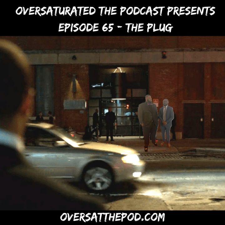 Episode 65- The Plug