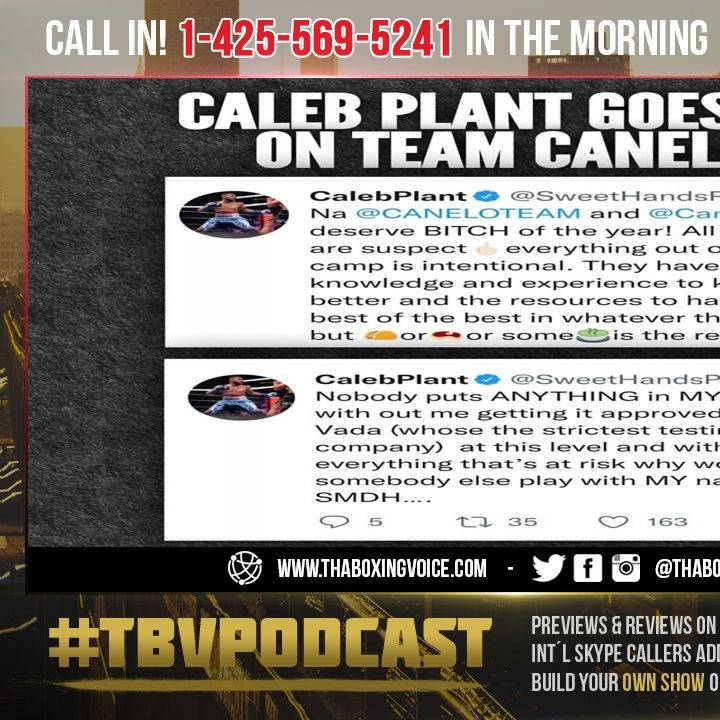 """☎️Caleb Plant Goes Off On Canelo Team😱 """"All Of Them Are Suspect""""💉❗️"""