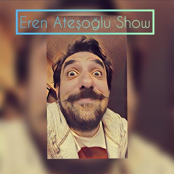 Eren Ateşoğlu Show 19.01.2021