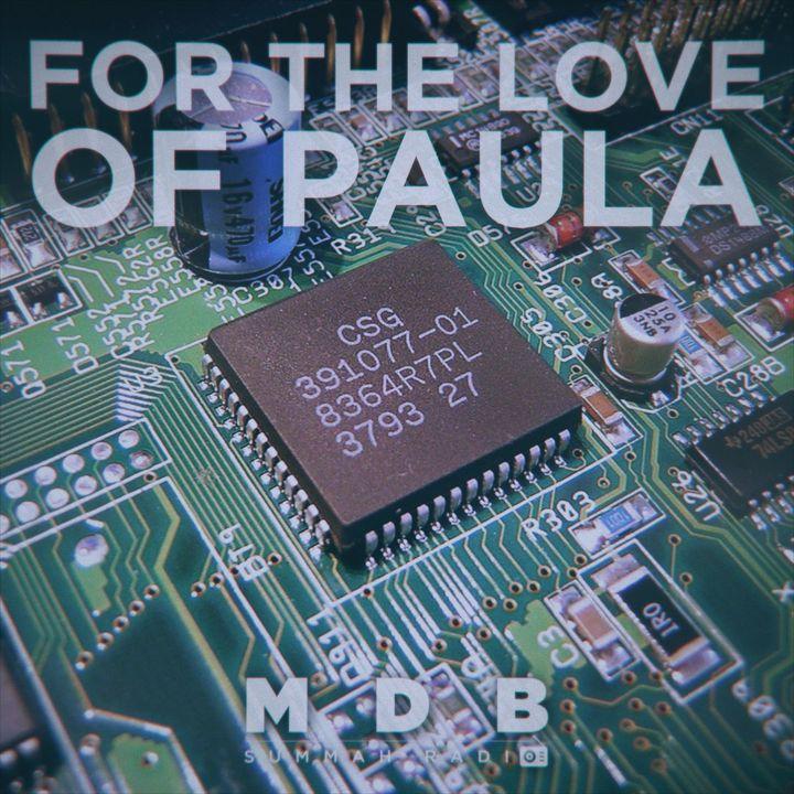 MDB Summah Radio | Ep. 79: For The Love Of Paula
