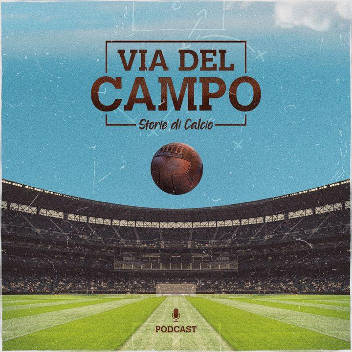 Via del Campo - Storie di Calcio