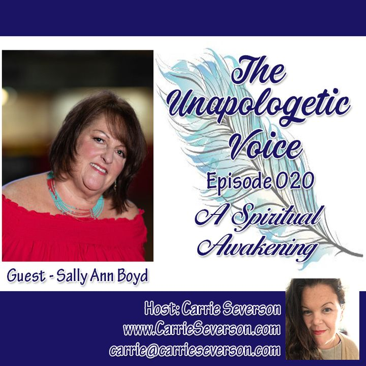 A Spiritual Awakening w/ Sally Ann Boyd   Episode 020