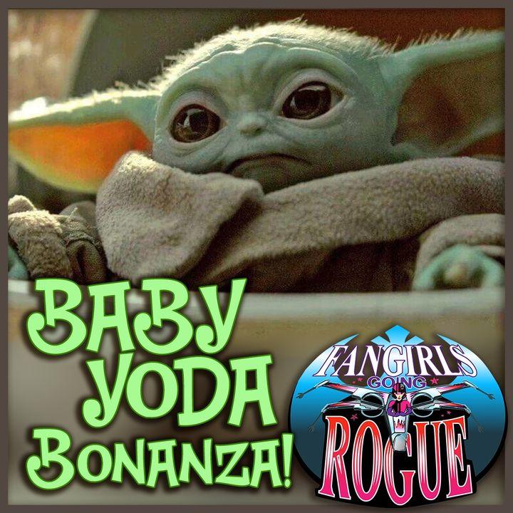 19.12: Baby Yoda Bonanza!