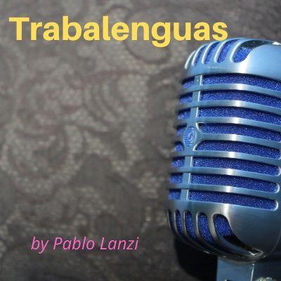 Trabalenguas by Pablo Lanzi