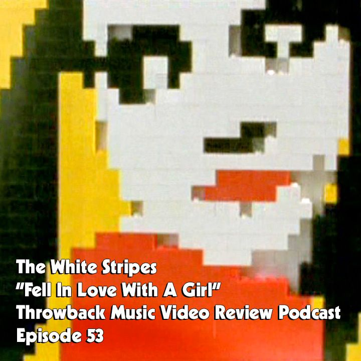 Ep. 53-Fell in Love with a Girl (The White Stripes)