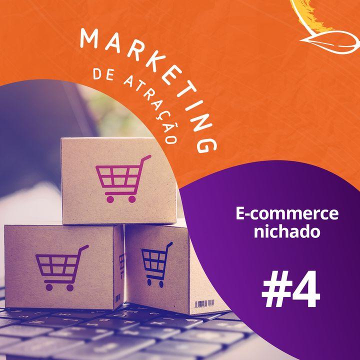 #4 - E-commerce Nichado (ft. Amanda Machado)