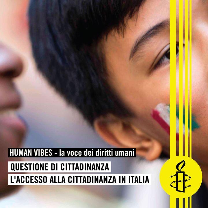 Human Vibes - Questione di cittadinanza - terza puntata