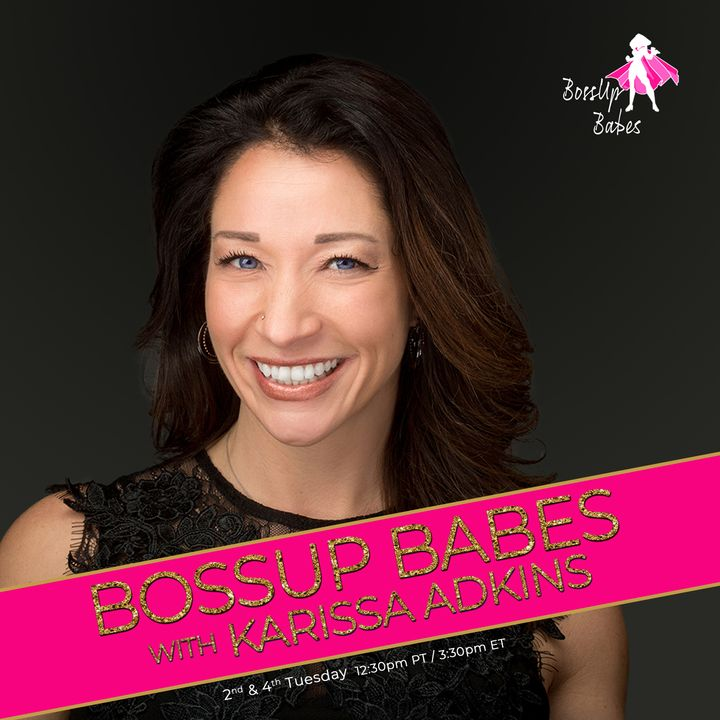 BOSS UP TO THE NEXT LEVEL OF AWESOMENESS with Guest Host Health & Fitness Expert Karissa Adkins