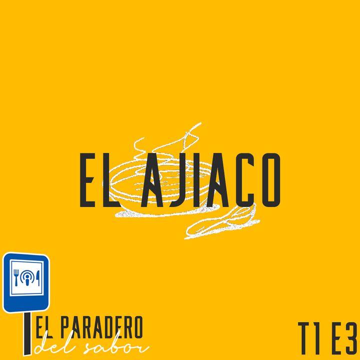 Ep. 3 El Ajiaco Santafereño