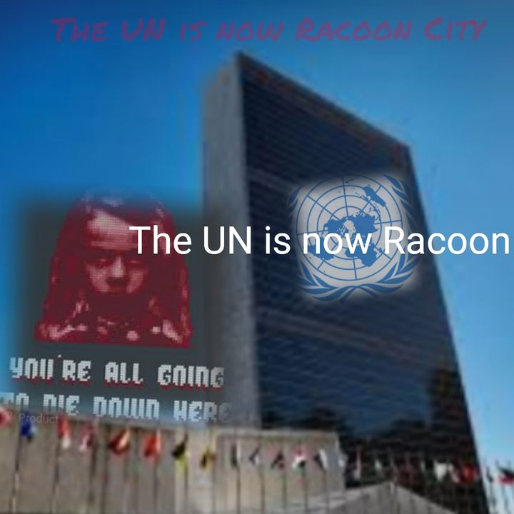 The UN is Racoon City