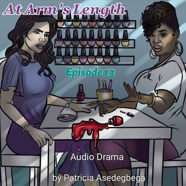 At Arm´s Length- Audio Drama by Patricia Asedegbega (Episode 13)
