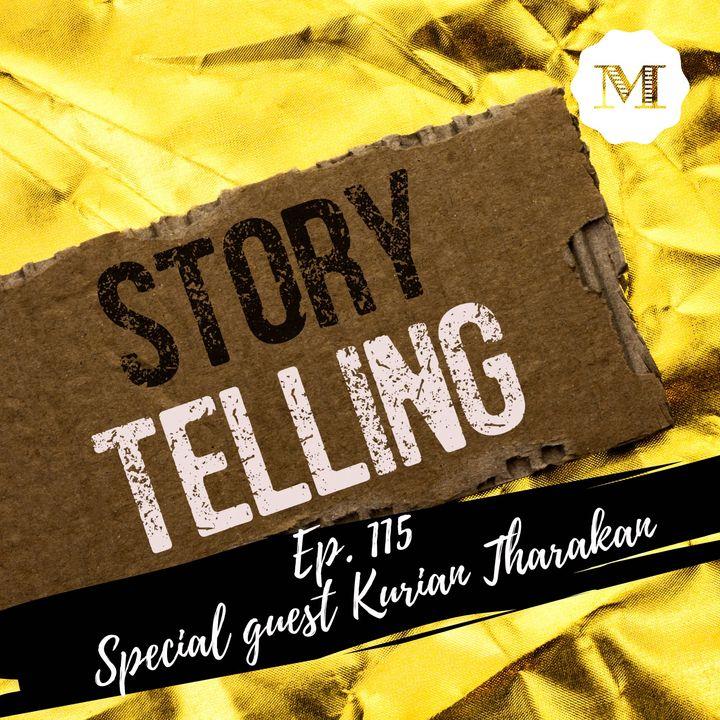 Ep. 115 Special Guest Kurian Tharakan