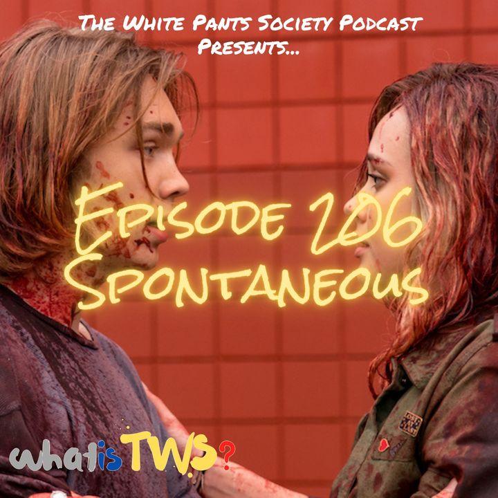 Episode 206 - Spontaneous
