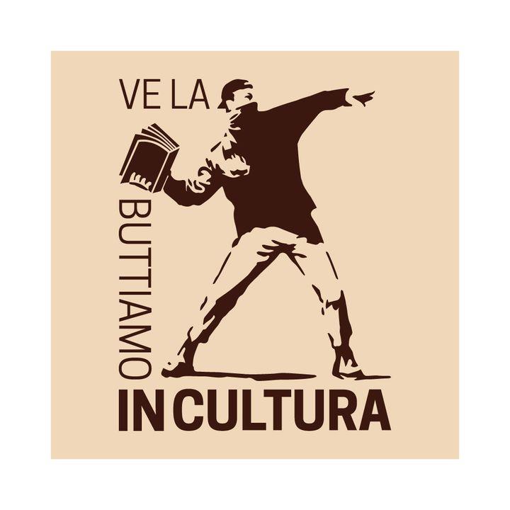 Ve la Buttiamo in Cultura