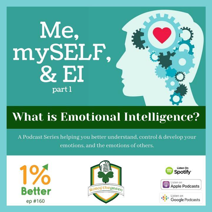 Me, mySELF, & EI part 1 - What is Emotional Intelligence? - EP160