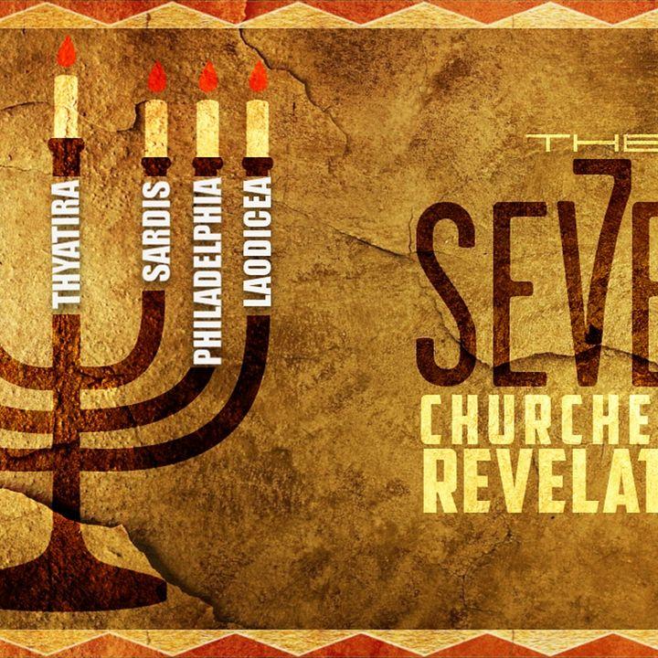 Prophecy (part 4) {The 7 Churches} part 1