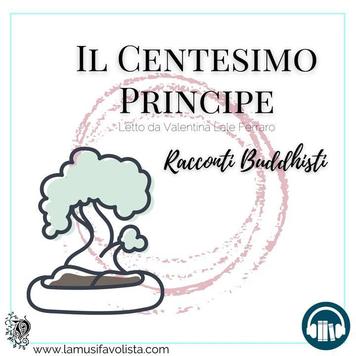 IL CENTESIMO PRINCIPE • Racconti buddhisti ☆ Audioracconto ☆