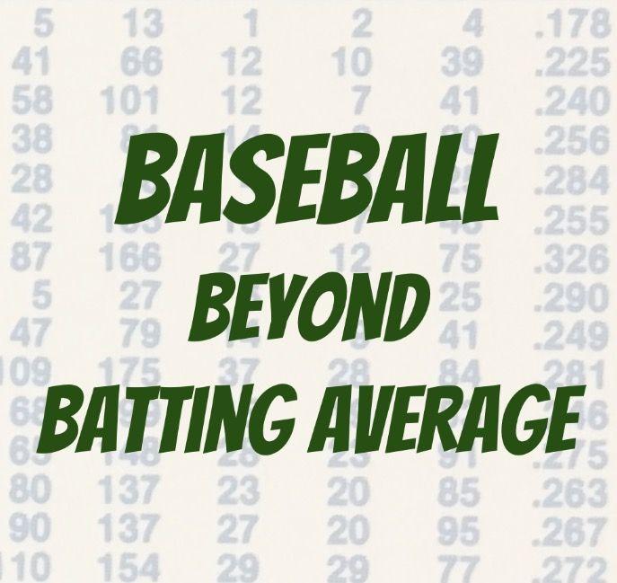 Baseball Beyond Batting Average