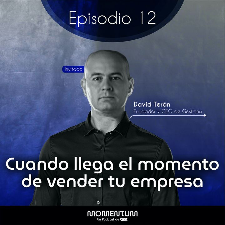 12: Portafolio Talks   Cuando llega el momento de vender tu empresa   David Terán - Gestionix